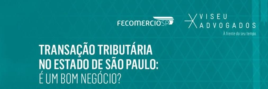 Live: Transação tributária do Estado de São Paulo: é um bom negócio?