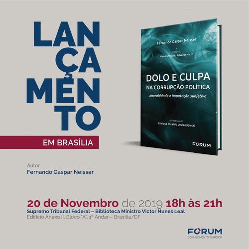 Em Brasília, Fernando Neisser lança livro 'Dolo e Culpa na Corrupção Política'